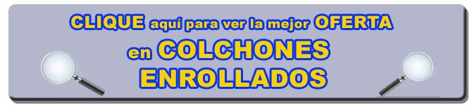 COLCHONES ENROLLADOS   LATIENDADECOLCHONES.COM