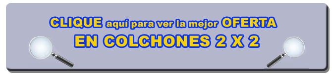COLCHONES 2x2   LATIENDADECOLCHONES.COM